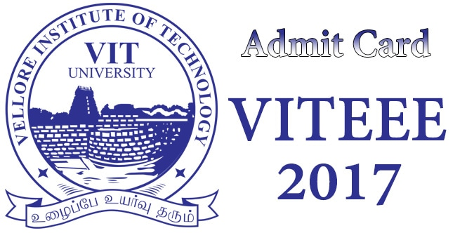 VITEEE Admit Card / Hall Ticket 2017 - Download @ vit.ac.in