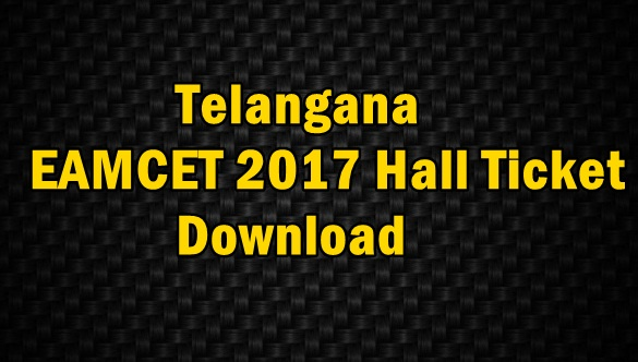 TS EAMCET Hall Ticket (Admit Card) 2017 Download @eamcet.tsche.ac.in