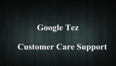 Google Tez Customer Care Number / Toll Free - Help & Support